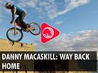 Danny MacAskill: Way Back Home (Full Video)