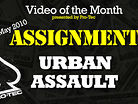 URBAN ASSAULT: Vital Video of the Month Assignment for May